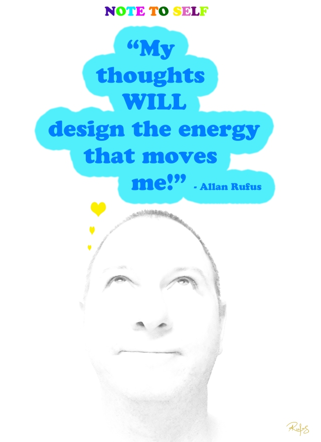 My thoughts design my energy